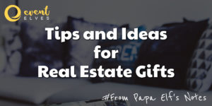 Read more about the article Tips and Ideas for Real Estate Gifts