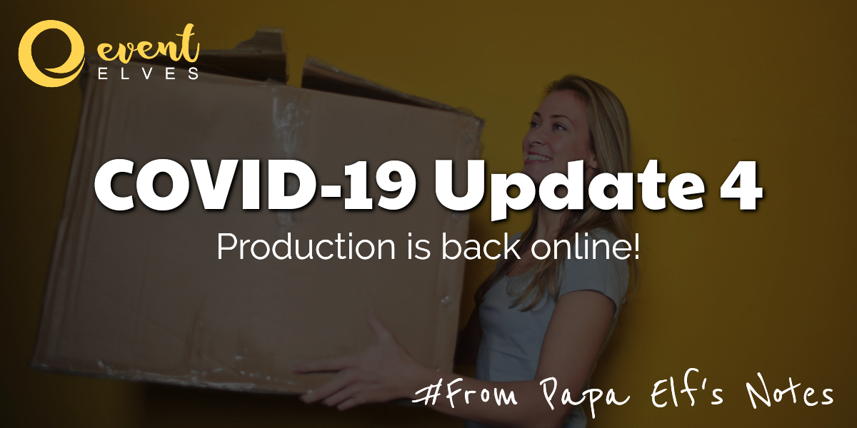 COVID-19 Update 4 – Production up and running